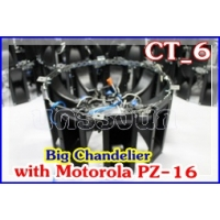185- CT-6 Big Chandelier with MOTOROLA PZ-16