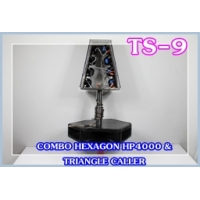 044 TS-9 COMBO HEXA GON HP4000 AND  TRIANGLE CALLER
