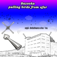 502-ลำโพง Bazooka pulling birds from afar