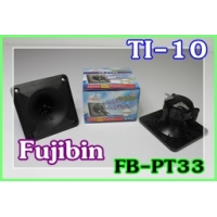 070 TI-10 TWEETER I NTERNAL Fujibin FB-PT25