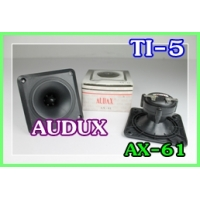 065 TI-5 TWEETER IN TERNA AUDUX AX- 61SOUND